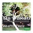 00 - Ds_Dakati_Whitetree_Unreleased_Mate