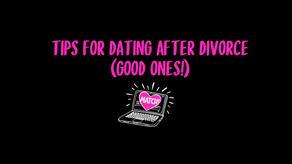 Tips for Dating After Divorce (Good Ones!)