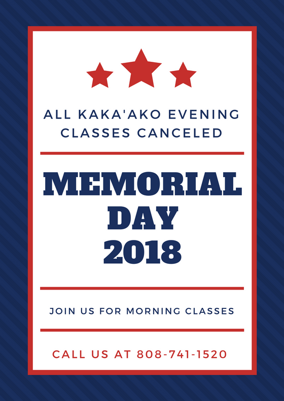 Memorial Day evening classes are CANCELED