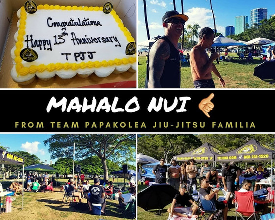 We just wanted to say BIG MAHALO 👊 to all of you who attended Team Papakolea Jiu-Jitsu's 13 yea
