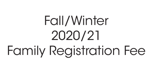 Family Registration Fee - Fall/Winter 2020-21