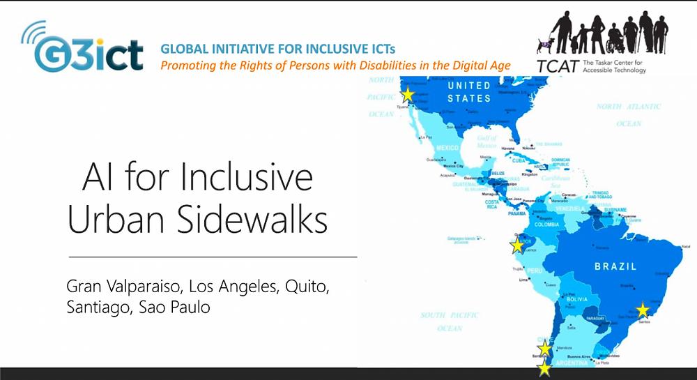 Se muestra el logo de la organización G3itc en lado derecho superior, que significa Global Iniciative For Inclusive ICT, AI for Inclusive Urban Sidewalks, Se muestra un mapa de américa con colores de tonos azules