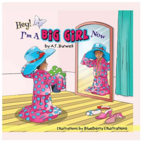 Hey! I'm A Big Girl Now!