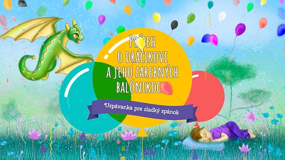 Príbeh o dráčikovi a jeho farebných balónikoch