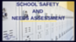 School Safety and Needs Assessment