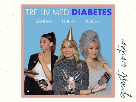 """Guest Writer: Filippa Jartén - """"Tre liv med diabetes"""""""