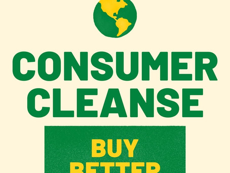Buy Better: the consumer cleanse