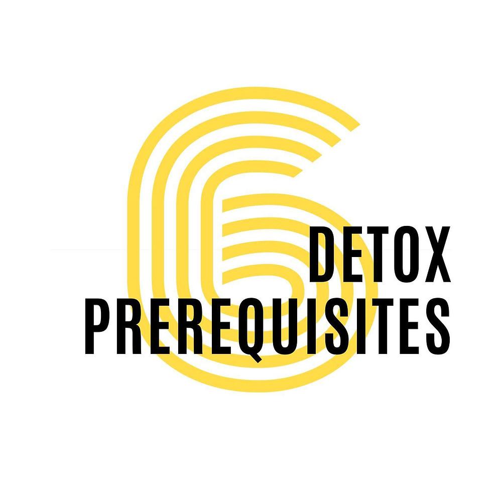 Six Prerequisites to Detoxification