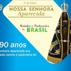 31 de maio - Aniversário da Proclamação de Nossa Senhora Aparecida como Rainha e Padroeira do Brasil