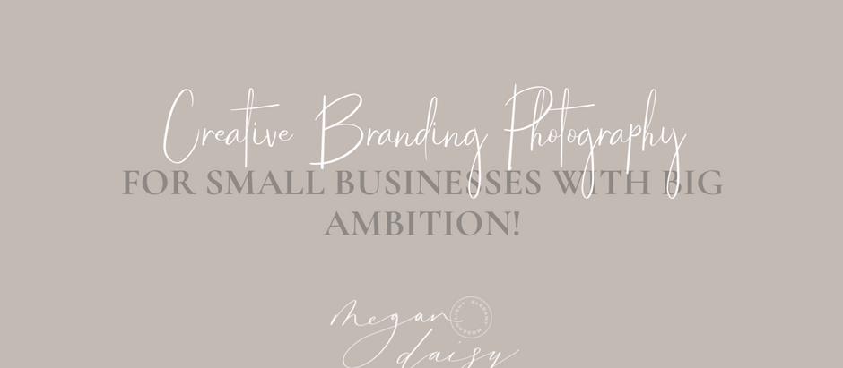 CREATIVE BRANDING PHOTOGRAPHY FOR SMALL BUSINESSES!