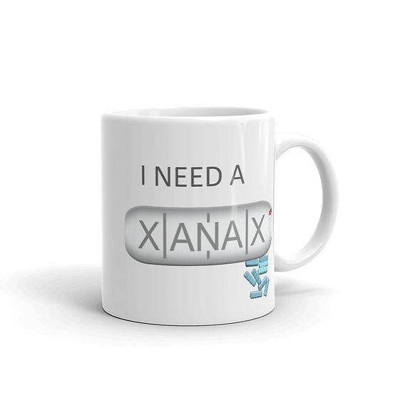 I Need A Xanax Mug