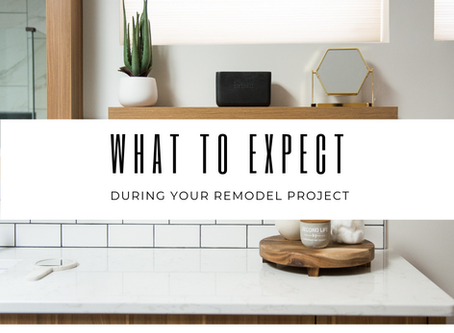 So You Want to Remodel? What to Expect...