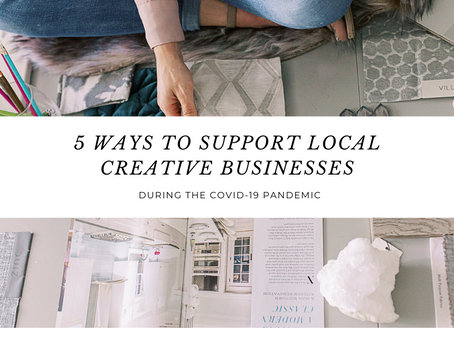5 Ways to help Support a Local Creative Business During the COVID-19 Pandemic