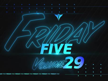 Friday Five, Vol. 29