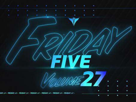 Friday Five, Vol. 27