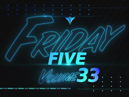 Friday Five, Vol. 33