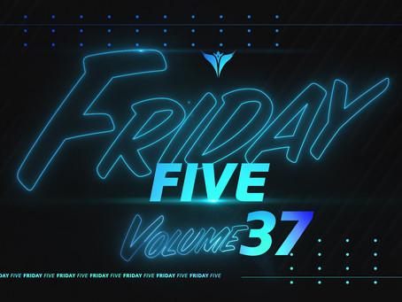 Friday Five, Vol. 37