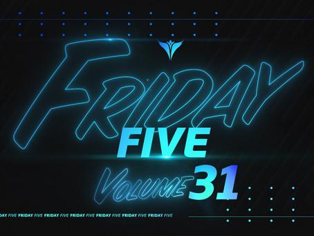 Friday Five, Vol. 31