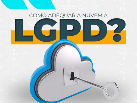 Como adequar a nuvem à LGPD?