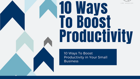 10 Ways To Boost Productivity in Your Small Business