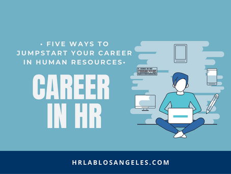 5 Effective Ways to Jumpstart Your Career in Human Resources (HR)