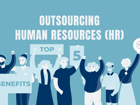 Top 5 Benefits To Outsourcing Human Resources