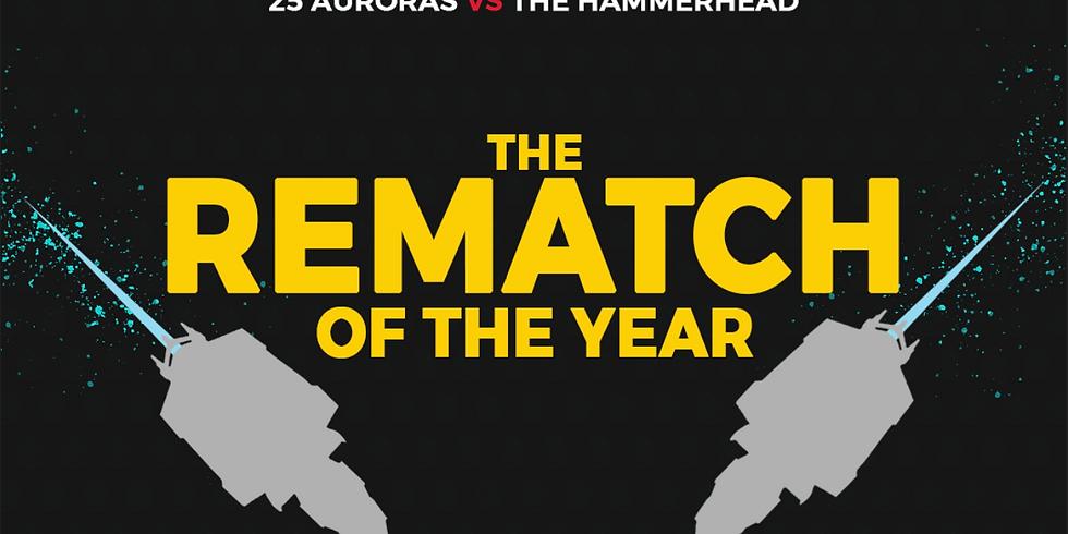 25 Auroras vs Hammerhead REMATCH
