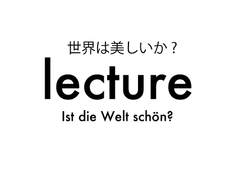 """lecture """"Ist die Welt schön?"""" (in German)"""