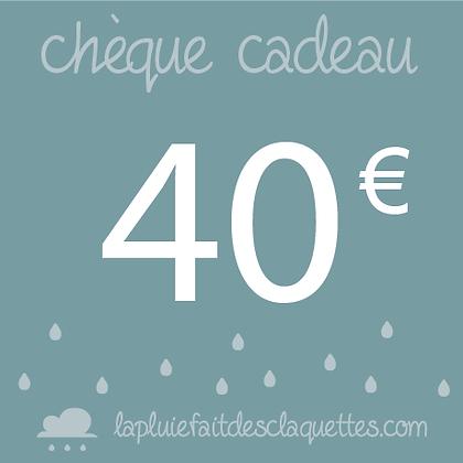 Chèque cadeau de 40 euros