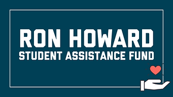 Ron Howard Student Assistance Fund