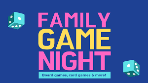 Family Game Night 2/7 6:30 pm