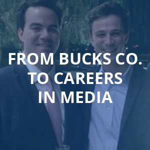 From Bucks County to Careers in Media