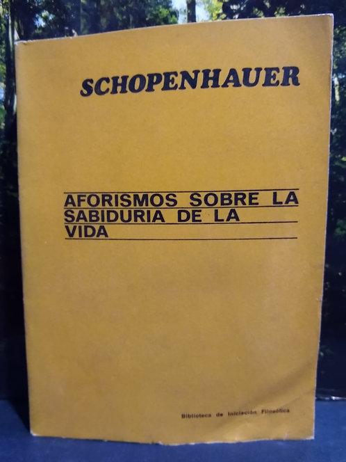 Aforismos sobre la sabiduría  de la vida. Arthur Schopenhauer