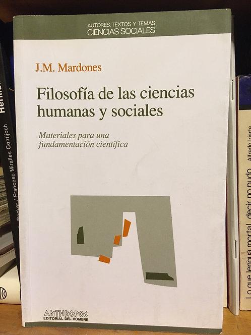 Filosofía  de las ciencias humanas y sociales. J. M. Mardones
