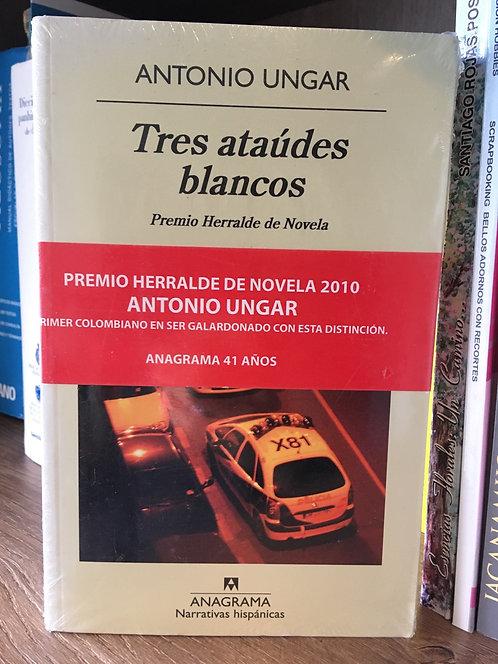 Los ataúdes blancos Antonio Ungar