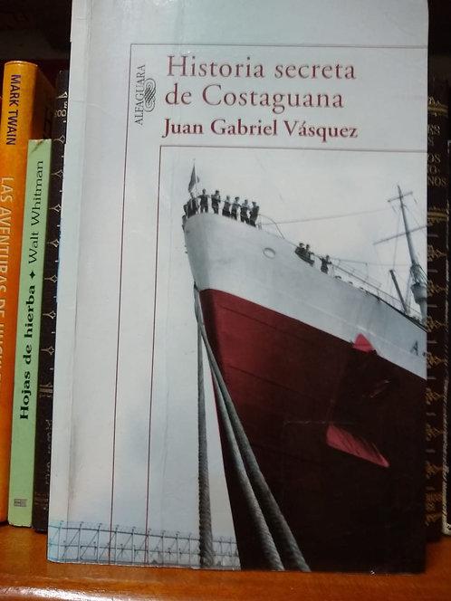 Historia  secreta de Costaguana Juan Gabriel Vásquez