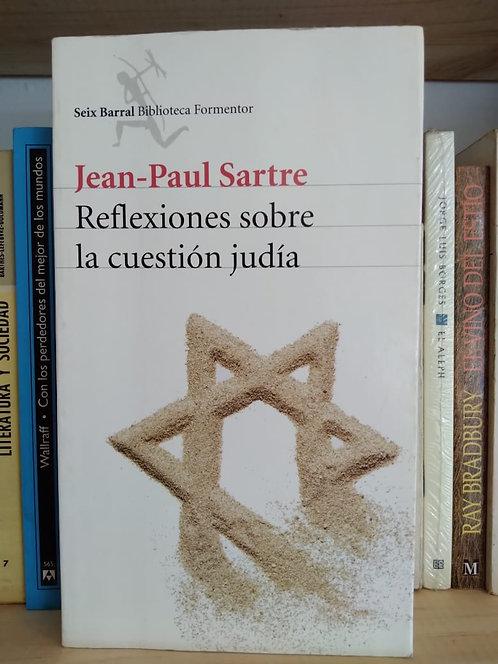 Reflexiones sobre la cuestión Judía . Jean Paul Sartre