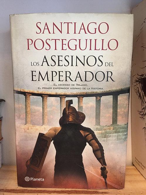 Los asesinos del emperador.  Santiago Posteguillo