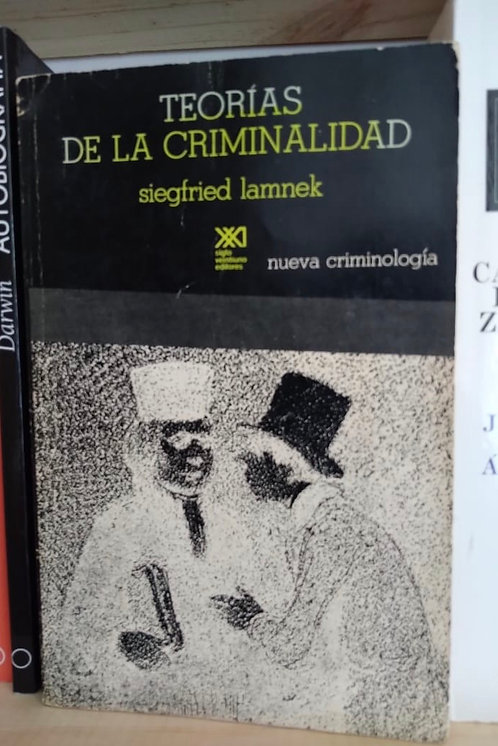 Teorías de la criminalidad. Siegfried Lamnek