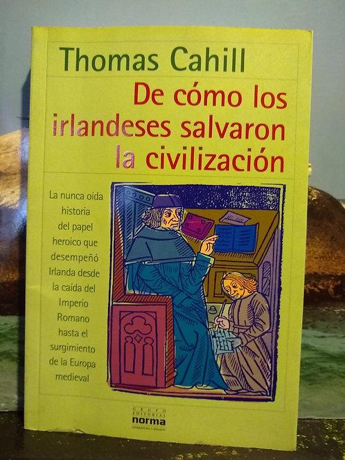 De cómo los irlandeses salvaron la civilización. Thomas Cahill