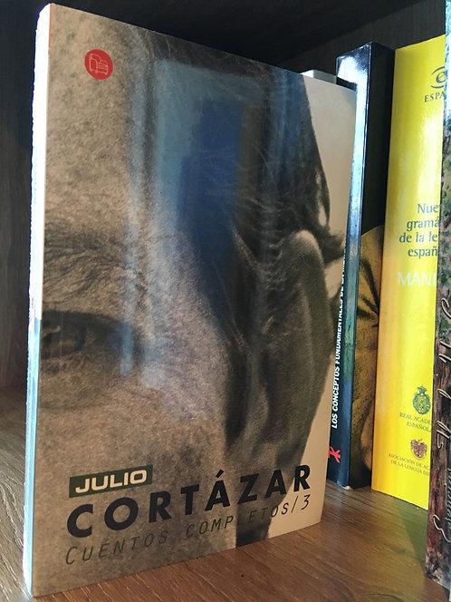 Cuentos completos 3 Julio Cortázar