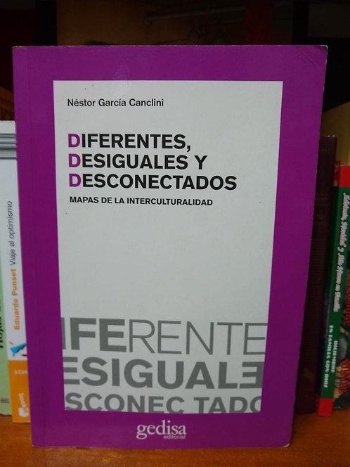 Diferentes, desiguales y desconectados. Néstor García Canclini