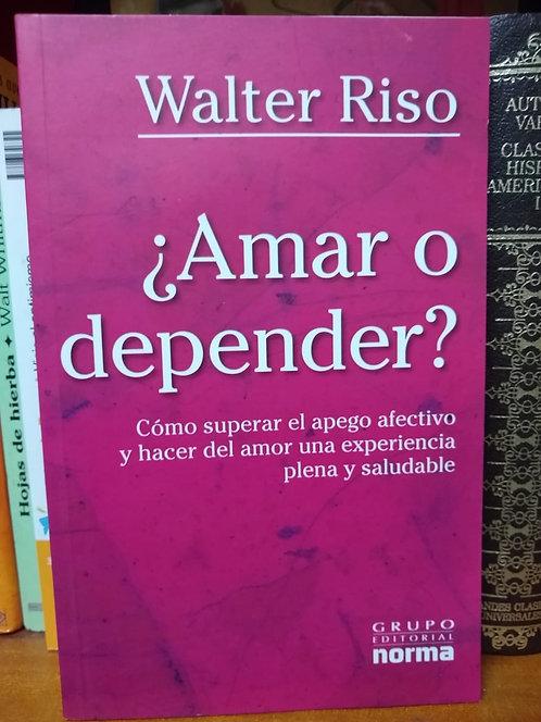 Amaro depender. Walter Riso