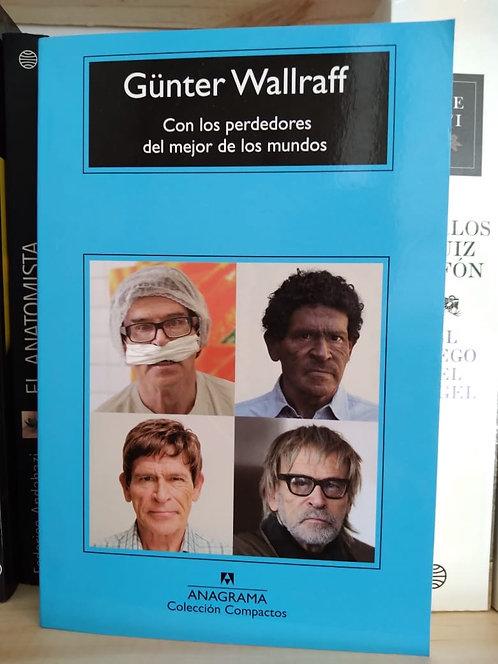 Con los perdedores del mejor de los mundos Günter Wallraff