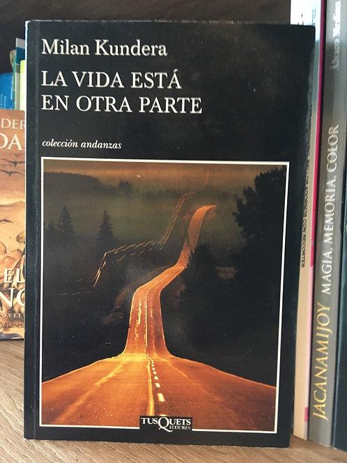La vida está en otra parte Milán Kundera