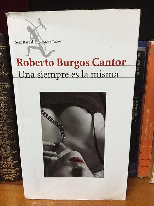 Una siempre es la misma Roberto Burgos Cantor