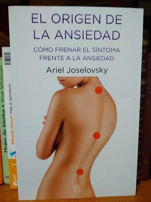 El origen  de la ansiedad. Ariel Joselovsky