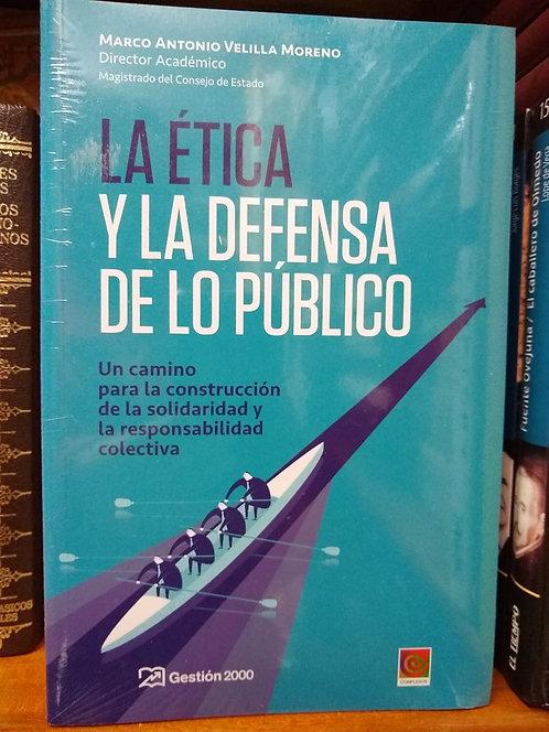 La ética y la defensa de lo público. Marco Antonio Velilla Moreno