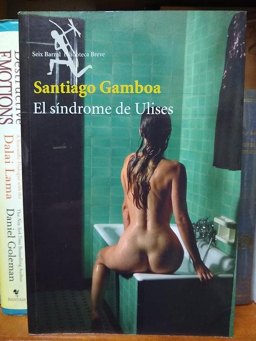El síndrome de Ulises. Santiago Gamboa