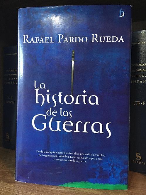 La historia de las guerras. Rafael Pardo Rueda
